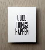 05_b_GOOD_THINGS_HAPPEN_Unframed-1